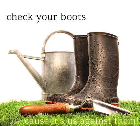 Check your shoes - Cause it's us against them